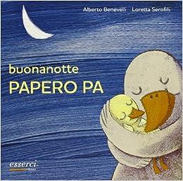 Amazon It Buonanotte Papero Pa Ediz Illustrata Alberto