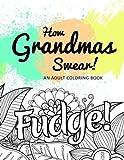 How Grandmas Swear!: An Adult Coloring Book