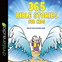 365 Bible Stories for Kids Audiobook by Daniel Partner Narrated by David Cochran Heath