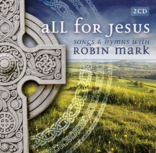 All For Jesus - Songs & Hymns With Robin Mark by Integrity Music
