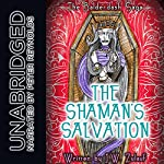 The Shaman's Salvation: The Balderdash Saga, Book 3 | J.W. Zulauf