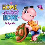 """Home Sweet Home"": : Teach Your Kids About the Importance of Home! (Bedtimes Story Fiction Children's Picture Book Book 2)"