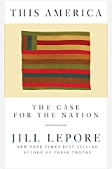 This America: The Case for the Nation Kindle Edition