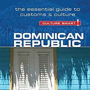 Dominican Republic - Culture Smart! Audiobook