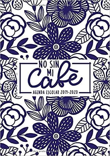 Amazon.com: No sin mi café: Agenda escolar 2019-2020: Del 1 ...
