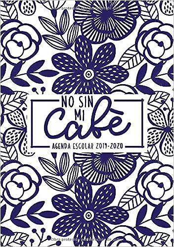 Amazon.com: No sin mi café: Agenda escolar 2019-2020: Del 1 ...