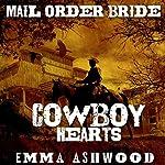 Mail Order Bride: Cowboy Hearts: Mail Order Brides Box Set | Emma Ashwood