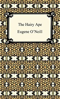 The Hairy Ape [with Biographical Introduction] (Digireads.com Classic) by [O'Neill, Eugene]
