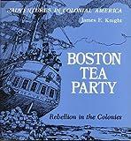 Boston Tea Party, James E. Knight, 0893757357