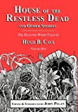 House of the Restless Dead and Other Stories, Hugh B. Cave, 1605436135
