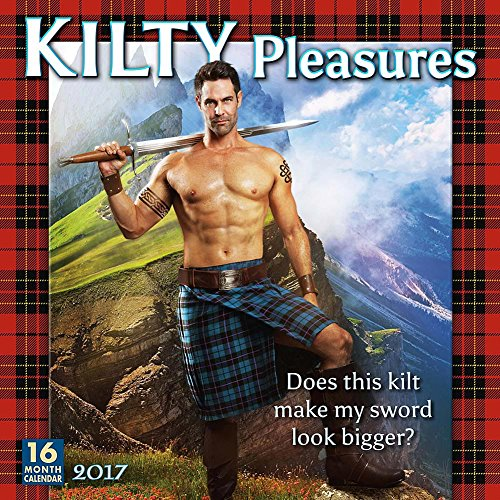 Kilty Pleasures 2017 Wall Calendar