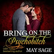Bring on the Psychobitch: Some Girls Do It, Book 3   May Sage