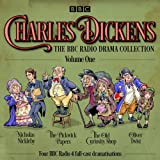 1: Charles Dickens: The BBC Radio Drama Collection: Volume One: Classic Drama From the BBC Radio Archive