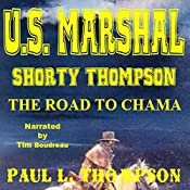 The Road to Chama: Tales of the Old West, Book 32 | Paul L. Thompson