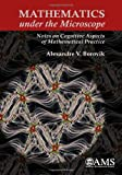 Mathematics under the Microscope, Alexandre V. Borovik, 0821847619