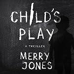 Child's Play: The Elle Harrison Series | Merry Jones