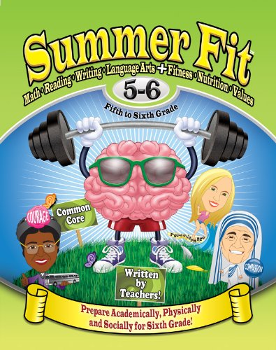 Summer Fit Fifth to Sixth Grade: Math, Reading, Writing, Language Arts + Fitness, Nutrition and Values