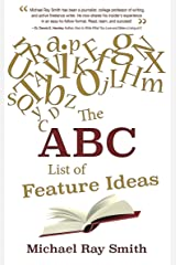 The ABC List of Feature Ideas for Bloggers and Freelance Writers (Writing With Excellence Book 9) Kindle Edition
