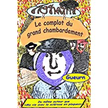 Le complot du grand chambardement(La BD) (French Edition)