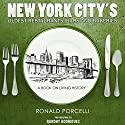 New York City's Oldest Restaurants, Bars and Bakeries: A Book on Living History Audiobook by Ronald Porcelli Narrated by Steve Rausch