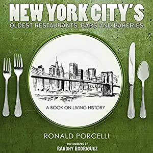 New York City's Oldest Restaurants, Bars and Bakeries Audiobook