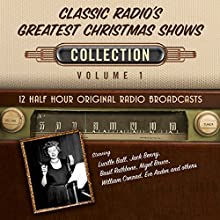 Classic Radio's Greatest Christmas Shows, Collection 1 Radio/TV Program by  Black Eye Entertainment Narrated by  full cast