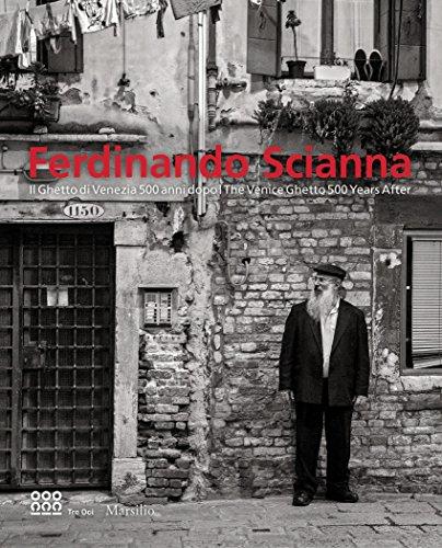 Ferdinando Scianna: The Venice Ghetto 500 Years After by Marsilio