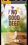 No Good Deed: Haverwood College, Book 3