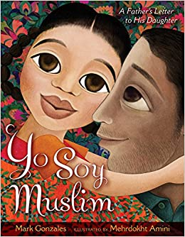 Yo Soy Muslim: A Father's Letter to His Daughter: Mark Gonzales