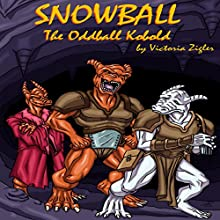 Snowball the Oddball Kobold Audiobook by Victoria Zigler Narrated by Jerry Fischer