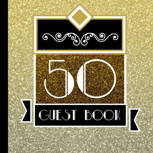 Guest Book: 50th Wedding Anniversary Guest Book Includes Gift Tracker and Picture Section for a Lasting Memory Keepsake (50th Wedding Anniversary ... Wedding Anniversary Decorations) (Volume 1) ()