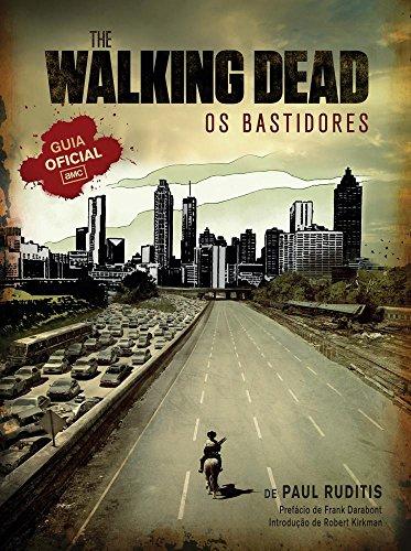 The Walking Dead. Os Bastidores