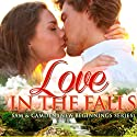 Love in the Falls: Sam & Camden: New Beginnings, Book 1 Audiobook by Rachel Hanna Narrated by Mia Jasper