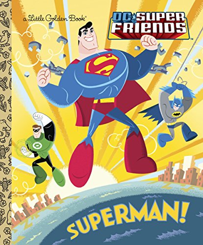 Superman! (DC Super Friends) (Little Golden Book) ()