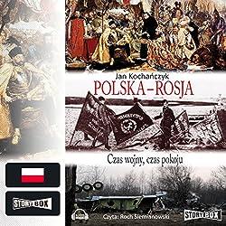 Polska - Rosja: Czas wojny, czas pokoju