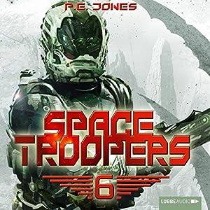 Die letzte Kolonie (Space Troopers 6) Hörbuch
