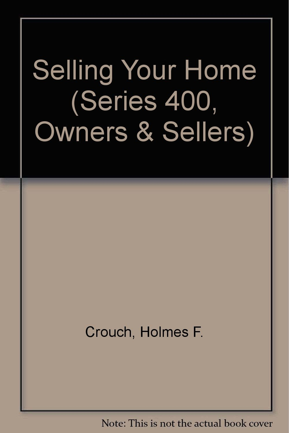 Selling Your Home (Series 400, Owners & Sellers)