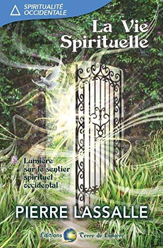 La Vie Spirituelle: lumière sur le sentier spirituel occidental (French Edition)