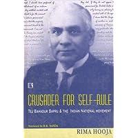 Crusader for Self Rule: Tej Bahadur Sapru - Life and Selected Letters