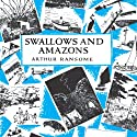 Swallows and Amazons: Swallows and Amazons Series, Book 1 Audiobook by Arthur Ransome Narrated by Gareth Armstrong