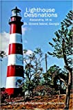 Lighthouse Destinations, Nancy Davis, 1434810623