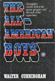 The All-American Boys: An Insider's Candid Look at the Space Program and the Myth of the Super Hero