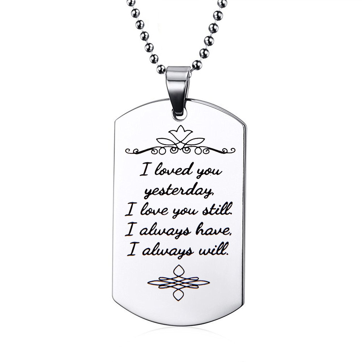 ENSIANTH I Love You Yesterday I Love You Still I Always Have I Always Will Stainless Steel Engraved Necklace and Keychain (Love Necklace)