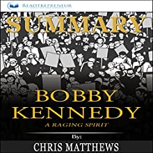 Summary: Bobby Kennedy: A Raging Spirit Audiobook by Readtrepreneur Publishing Narrated by Tim Carper