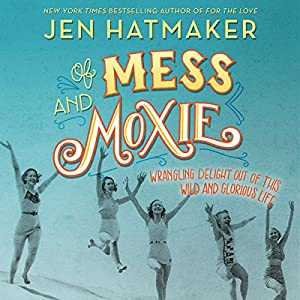 Of Mess and Moxie Audiobook