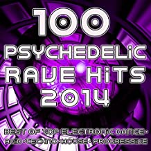 Psychedelic Rave Hits 2014 - 100 Best of Top Electronic Dance Acid Techno House Progressive Goa Trance