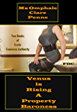 Venus is Rising - A Property Baroness: Two Books of Erotic Feminine Authority