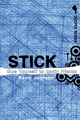 Stick: Glue Yourself to Godly Friends (Deeper Series)