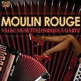 Moulin Rouge: Valse Musette by Enrique Ugarte (2009-05-05)