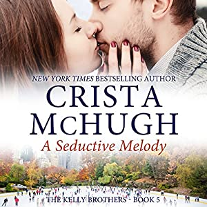A Seductive Melody: The Kelly Brothers, Book 5 Audiobook